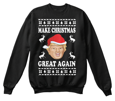 funny christmas sweaters 2017 black sweatshirt front - Funny Christmas Sweater
