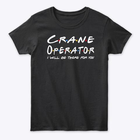 Crane Operator  Gifts Black áo T-Shirt Front