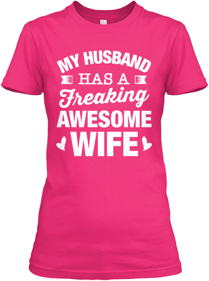 My Husband Has A Freaking Awesome Wife Heliconia T-Shirt Front
