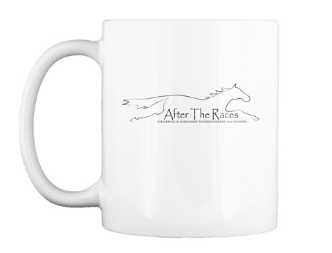 After The Races Rehabbing & Rehoming Thorouhbred Racehorses White Mug Front