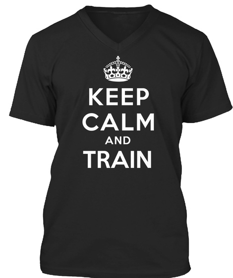 Keep Calm And Train Black T-Shirt Front