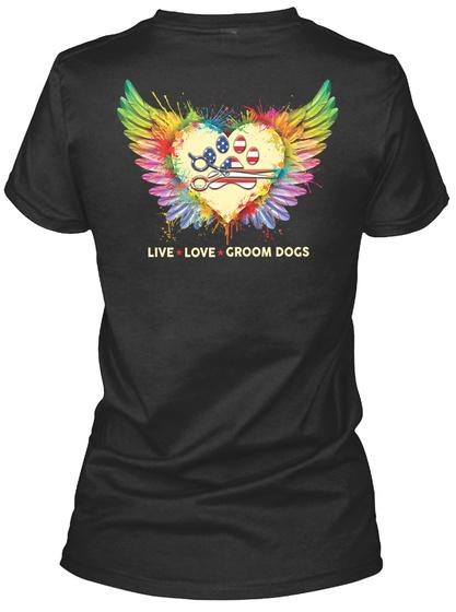 Live Love Groom Dogs Black T-Shirt Back