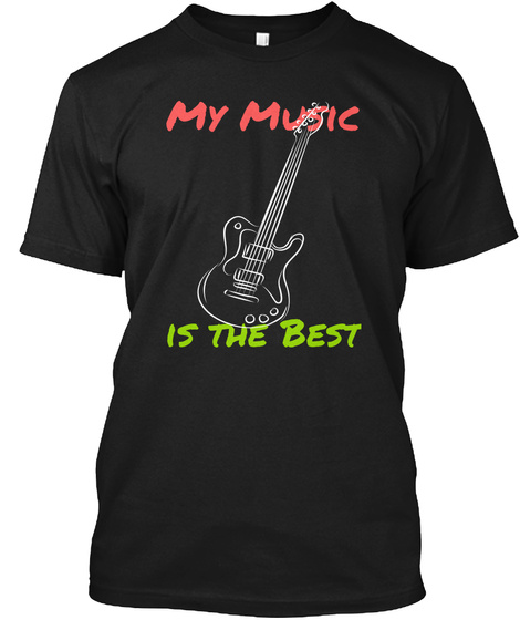 My Music    Is The Best Black T-Shirt Front