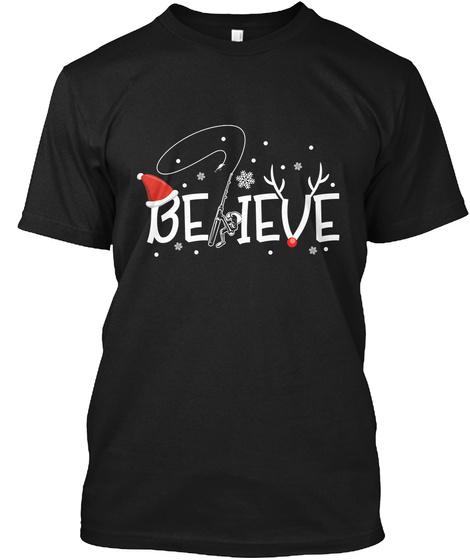 Funny Christmas Xmas Fishing Believe Black T-Shirt Front