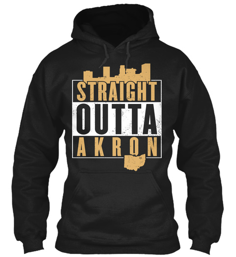 Straight Outta Akron  Black T-Shirt Front