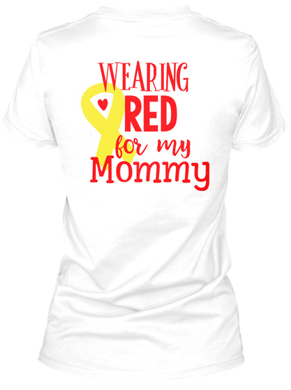 Wearing Red For My Mommy White Damen T-Shirt Back