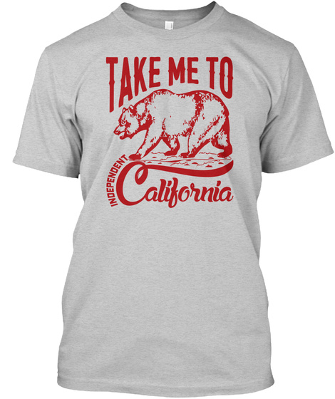 Take Me To California Independent Light Steel T-Shirt Front