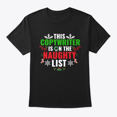 This Copywriter Is On The Naughty List Black T-Shirt Front