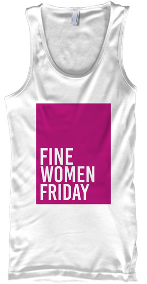 Fine Women Friday White Tank Top Front