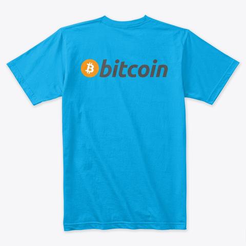 Bitcoin Ts Turquoise T-Shirt Back