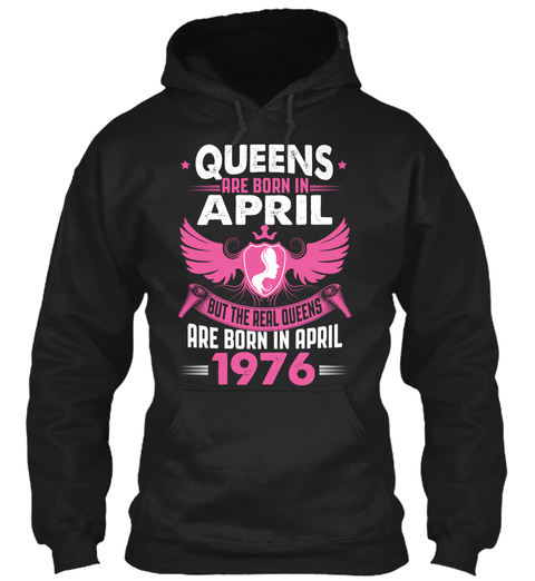 Real Queens Are Born In April 1976 Black T-Shirt Front