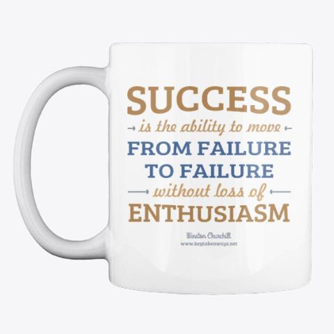 Success   Enthusiasm White T-Shirt Front
