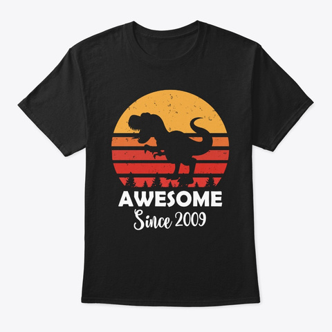 Awesome Since 2009 Dinosaur Tshirt Black T-Shirt Front