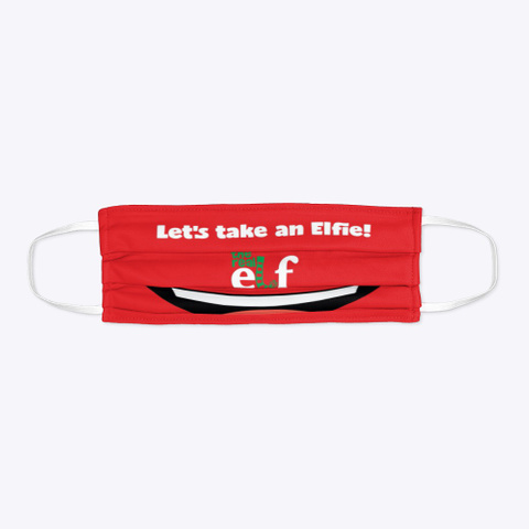 Let's Take An Elfie! Face Mask Red T-Shirt Flat