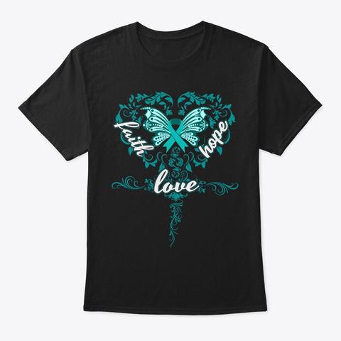 Ovarian Cancer Awareness Gift Faith Hope Black T-Shirt Front