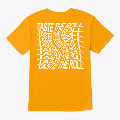 Garlicky.  Cheesy.  Taste The Roll Gold T-Shirt Back