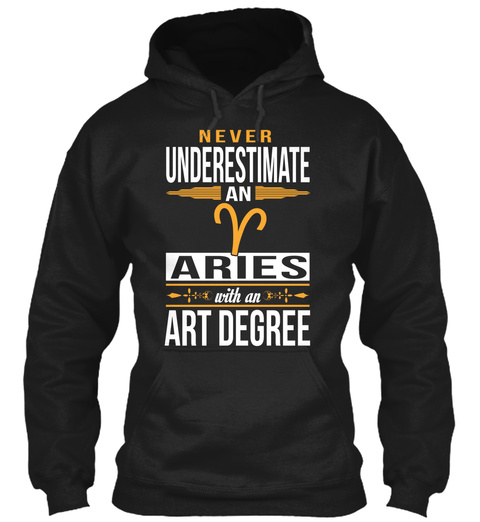 Never Underestimate An Aries With An Art Degree Black T-Shirt Front