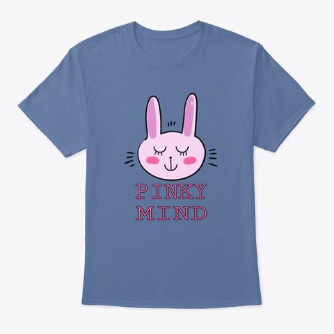 Pinky Mind T Shirt  Denim Blue T-Shirt Front