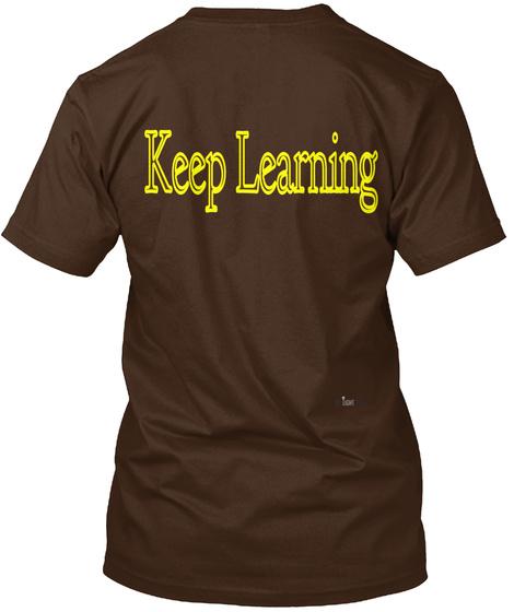 Keep Learning Dark Chocolate T-Shirt Back