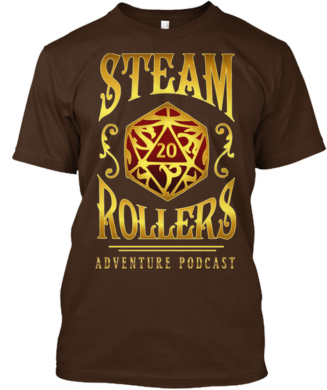 Steam 20 Rollers Adventure Podcast Dark Chocolate T-Shirt Front