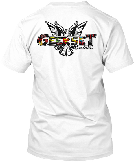 Official Geekset Podcast Tees White T-Shirt Back