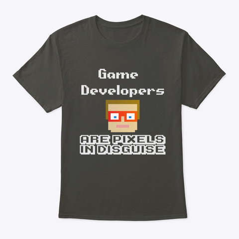 Game Developers = Are Pixels In Disguise Smoke Gray T-Shirt Front