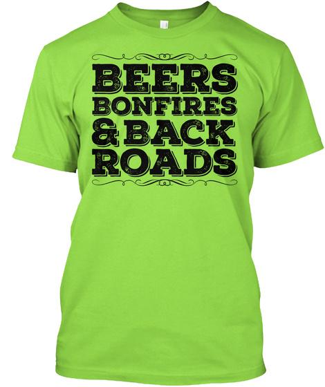 Beers Bonfires & Back Roads Lime T-Shirt Front
