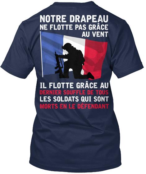 Notre Drapeau Ne Flotte Pas Grace Au Vent Il Flotte Grace Au Dernier Souffle De Tous Les Soldats Qui Sont Morts En Le... Navy Kaos Back