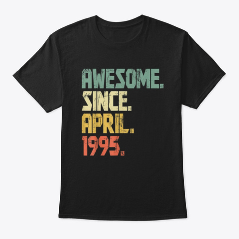 25 Year Old Awesome Since April 1995 Black T-Shirt Front