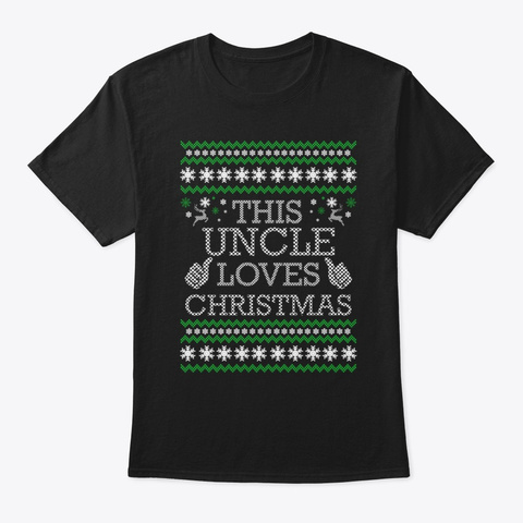 This Uncle Loves Christmas Ugly Xmas Black T-Shirt Front