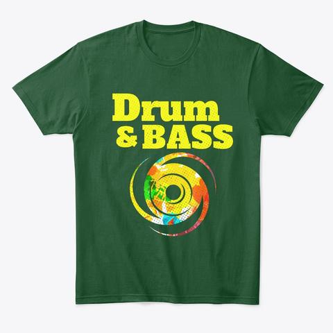 Drum And Bass Junglist Edm Dance D&Amp;B Forest Green  T-Shirt Front
