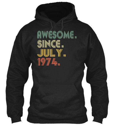 Awesome Since July 1974 Shirt 45 Th Birth Black T-Shirt Front