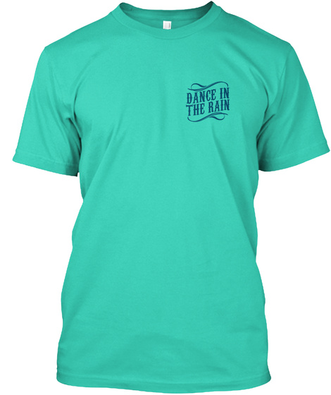 Dance In The Rain Mint T-Shirt Front
