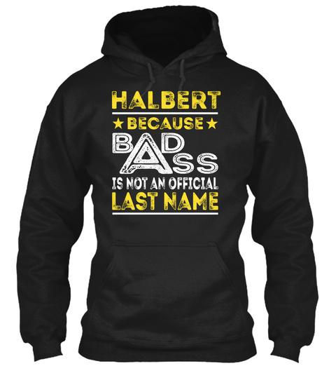 Halbert   Badass Name Shirts Black T-Shirt Front