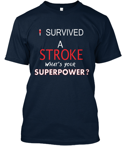 I Survived A Stroke What's Your Superpower? New Navy T-Shirt Front