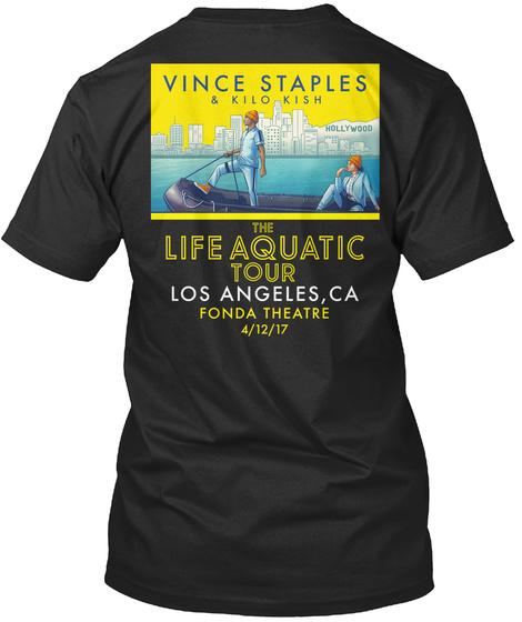 Vince Staples & Kilo Kish Hollywood The Life Aquatic Tour Los Angeles, Ca Fonda Theatre 4/12/17 Black T-Shirt Back
