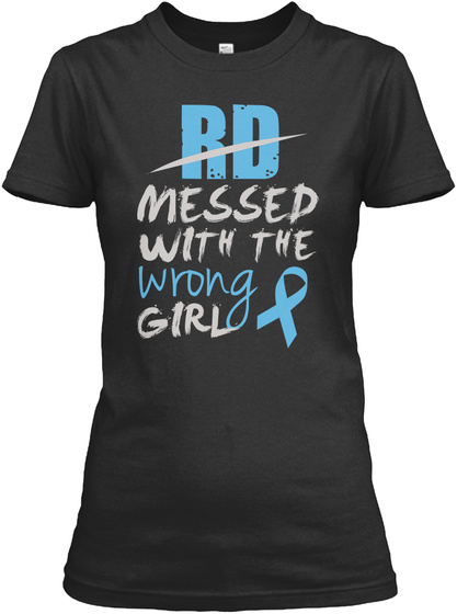 Rd Messed With The Wrong Girl! Black T-Shirt Front