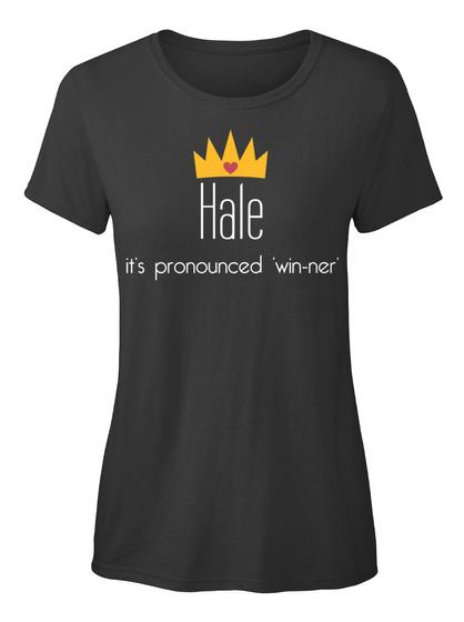 Hale It's Pronounced 'win Ner' Black T-Shirt Front