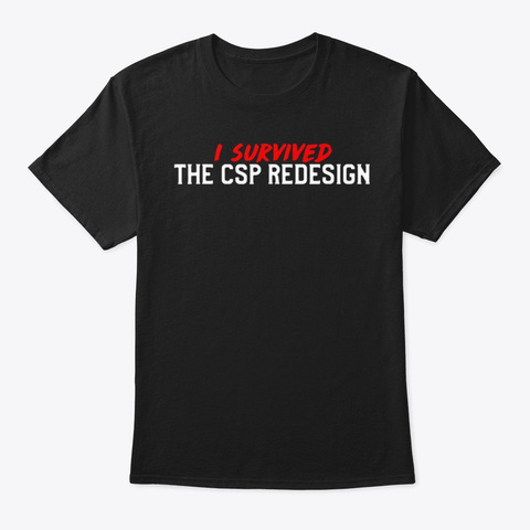 I Survived The Redesign T Shirt Black T-Shirt Front