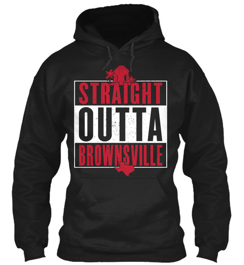 Straight Outta Brownsville Black T-Shirt Front