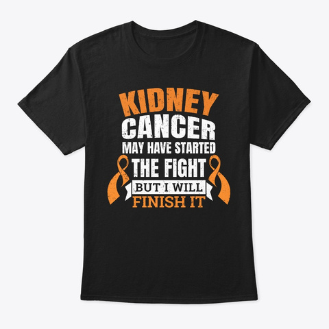 Kidney Cancer Gift Started The Fight Black T-Shirt Front