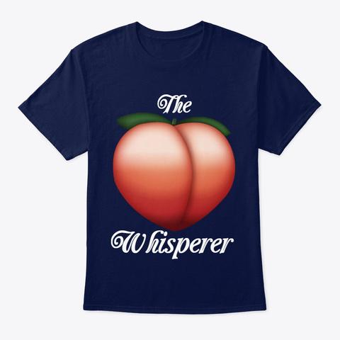 """The """"Peach"""" Whisperer Navy Camiseta Front"""