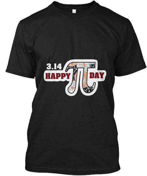 3.14 Happy Pi Day Black T-Shirt Front