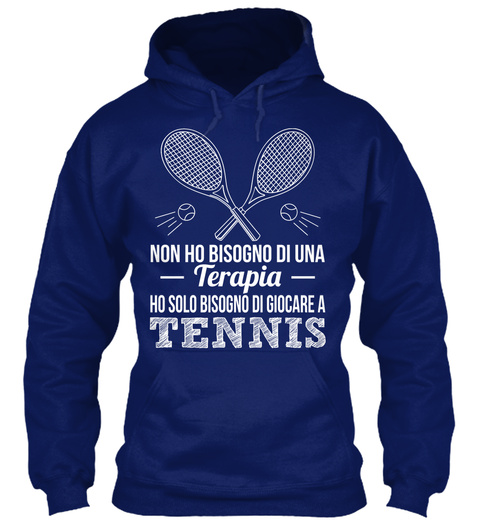 Non Ho Bisogno Di Una Terapia Ho Solo Bisogno Di Giocare A Tennis Oxford Navy Sweatshirt Front