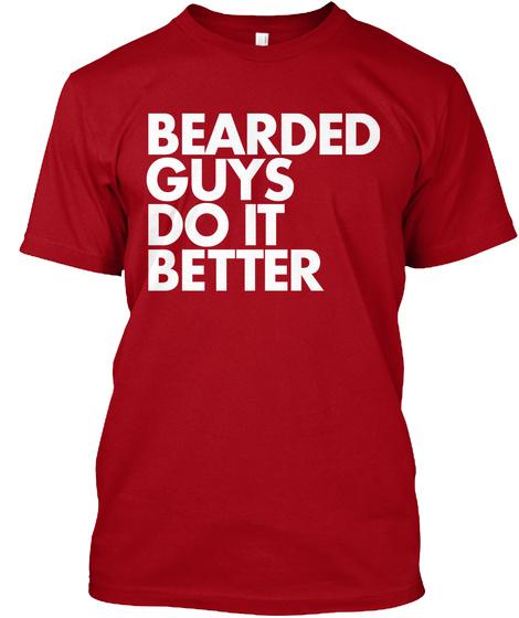 Bearded Guys Do It Better Deep Red T-Shirt Front