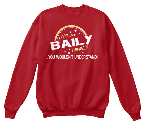 It's A Baily Thing You Wouldn't Understand Deep Red  T-Shirt Front