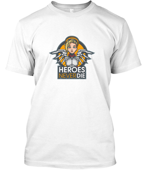Heroes Never Die White T-Shirt Front