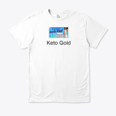 Keto Gold   Now Get Slim Body! White Camiseta Front