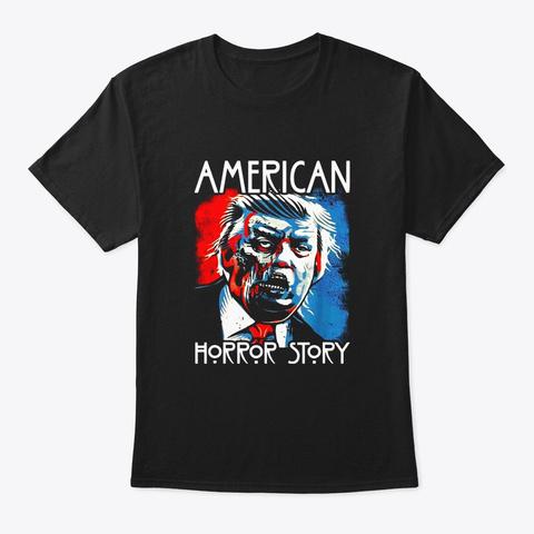 Funny Halloween Anti Trump Horror Story Black T-Shirt Front