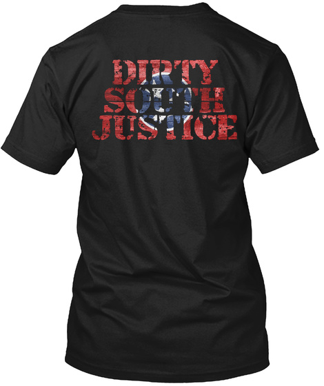 Dirty South Justice Black T-Shirt Back